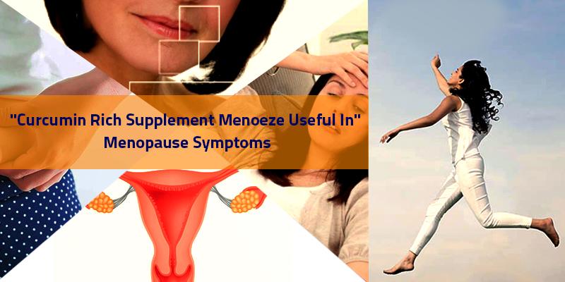 Curcumin Rich Supplement Menoeze Useful in Menopause